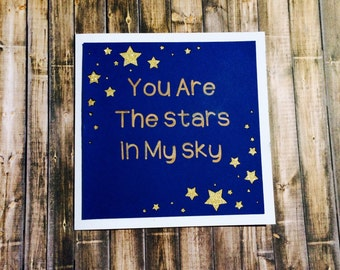 You Are The Stars In My Sky Card