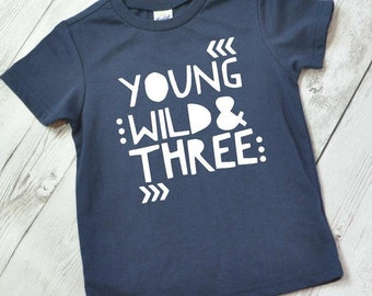 Young Wild and Three shirt, birthday shirt, 3rd birthday, wild things shirt, toddler birthday shirt, third birthday shirt