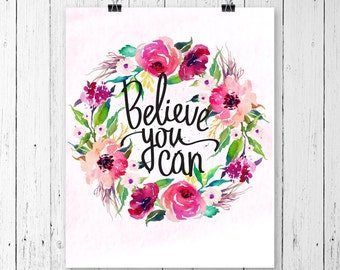 """Believe You Can Printable Wall Art 8""""x10""""- INSTANT DOWNLOAD"""