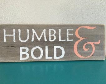 Humble & Bold sign