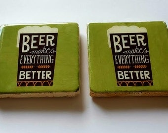 2 BEER makes EVERYTHING BETTER stone coasters