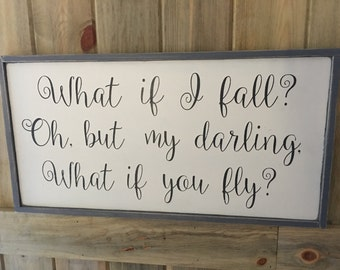What if I Fall Oh But What if You Fly -Painted Wood Sign - Nursery Signs - Nursery Decor - Inspirational Wall Art - Playroom Sign