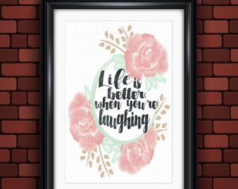 Life is Better When You're Laughing floral watercolor 5x7 8x10 digital download, watercolor flowers printable quote, pink green watercolor