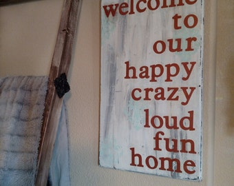welcome to our crazy happy home sign