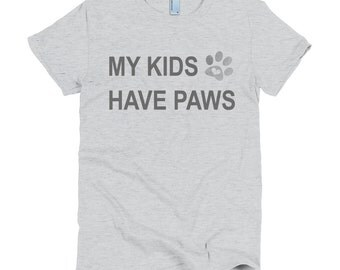 Women's My Kids Have Paws Tee - Ashy Grey