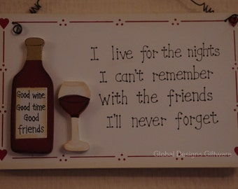 Wooden Plaque Sign I Live For The Nights With The Friends  Wine  Friend Birthday Gift F0251