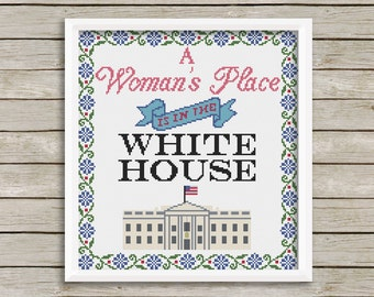 PDF - A Woman's Place is in the White House Cross Stitch Pattern
