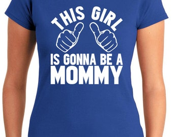 This Girl Is Gonna Be A Mommy Baby Announcement T-Shirt