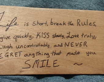 Life Quote plaque, Inspirational quote plaque, wood burned plaque, anonymous quote