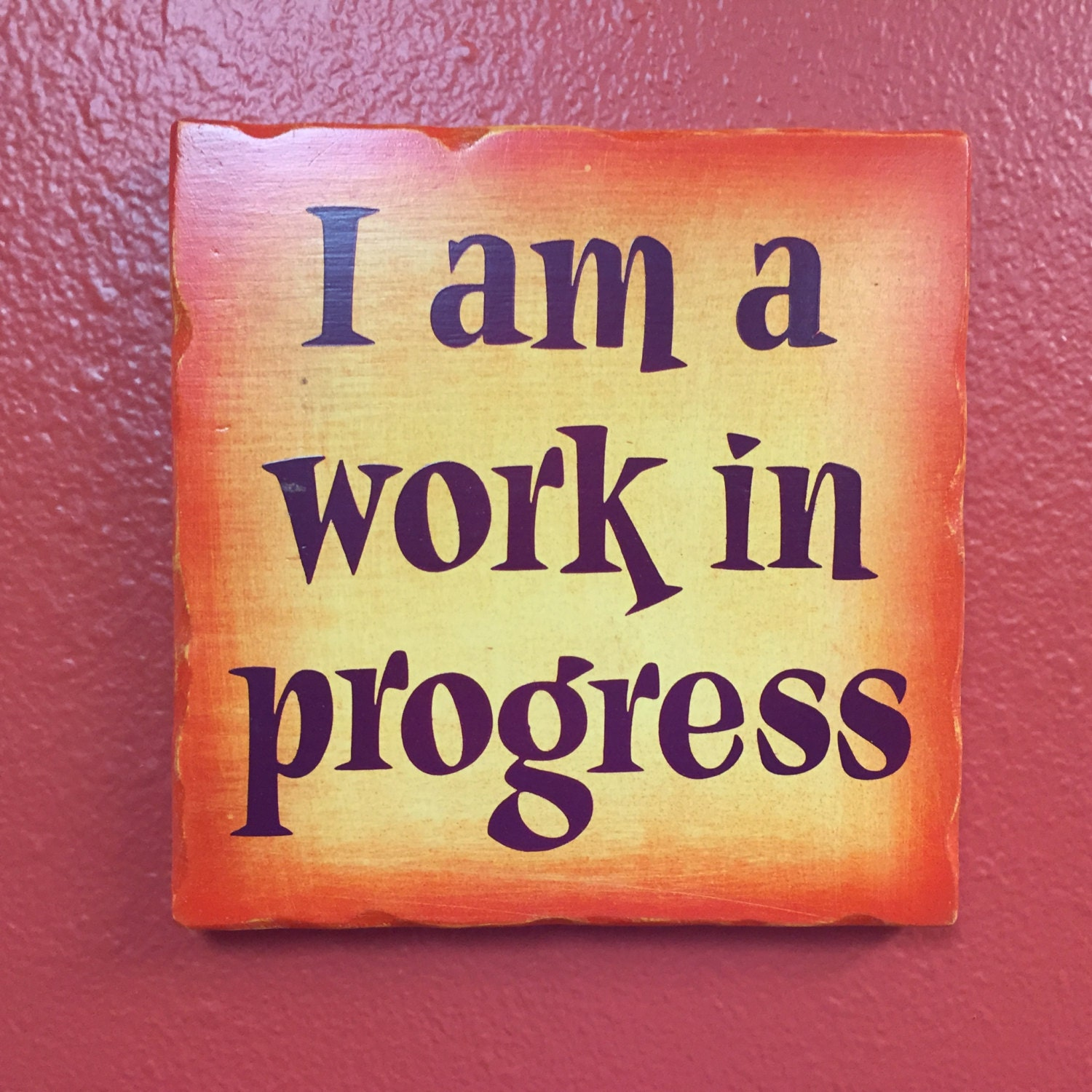 Hand painted sign I am a work in progress by OnederfulStuff