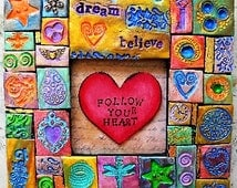 Mosaic art Follow Your Heart polymer clay, inspirational, wall art