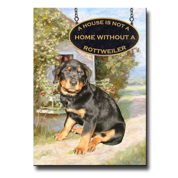 Rottweiler a House is Not a Home Fridge Magnet No 1