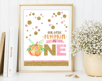 Our little pumpkin is one, fall party table decoration, pink and gold glitter, first birthday party sign, printable, instant download