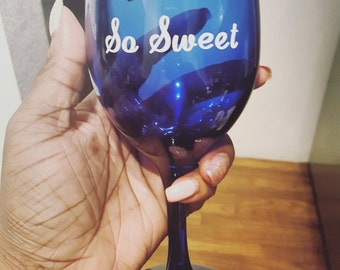 So sweet wine glass