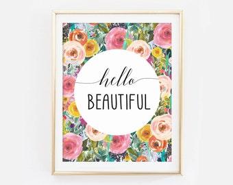 Hello Beautiful Print, Hello Beautiful Quote, Beautiful Flower Print,  Beautiful Wall Art, Part 90