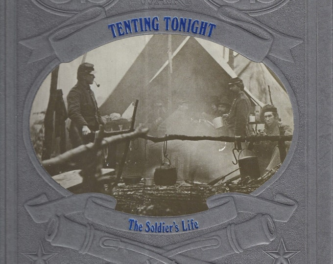 Time-Life: The Civil War-Tenting Tonight-The Soldier's Life