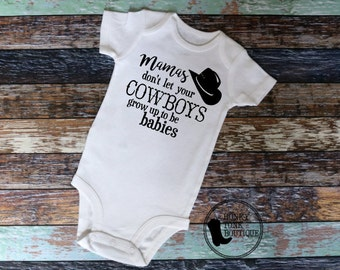 Mamas Don't Let Your Cowboys Grow Up To Be Babies Bodysuit, Cowboy Baby, Country Baby,