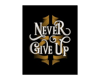 Never Give Up 8x10 Print