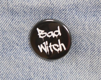 Bad Witch 1.25 Inch Pin Back Button Badge