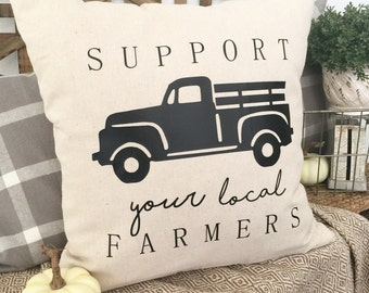 "Support Your Local Farmers Pillow Cover 18x18"" Farmhouse  Produce Shop Local  Old Truck Fruit Truck Magnolia Market Inspired"