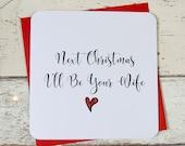 BLACK FRIDAY SALE Next Christmas i'll be your wife love heart Christmas card - uk seller, fiance card, uk seller