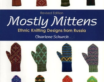 2009 MOSTLY MITTENS KNITTING Book Russia Ethnic Designs 39 Patterns Charlene Schurch