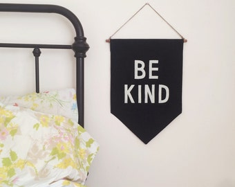 Black BE KIND Banner / the original affirmation banner wall hanging/flag/pennant, handmade heirloom quality, historical vintage style