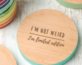 I'm Limited Edition Coloured Wooden Coaster