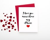 I Love You More than my iPhone Card - FREE SHIPPING