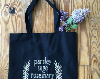 Parsley Sage Rosemary Thyme - Simon and Garfunkel Scarborough Fair Market Tote - Black and White, Screenprinted Bag, Grocery Tote, Simple