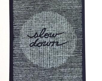 Slow Down 5 x 7  Navy Blue