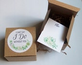 RESERVED FOR Rylee - Will You Be My Bridesmaid Favor, I Cant Say I Do Without You Rustic Boho Floral, Box, Insert Card, Paper Fill (12)