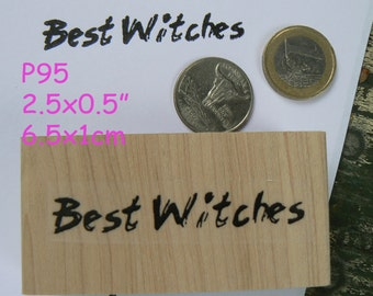 Best witches- rubber stamp, Halloween P95