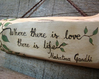 Gandhi Quote - Love and Life - Rustic Organic Natural Sycamore Branch Small Wooden Sign by Tanja Sova