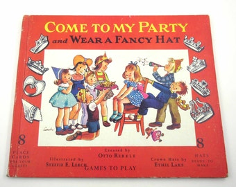 Come to My Party and Wear a Fancy Hat Vintage 1950s Children's Book by Otto Rebele Illustrated by Steffie Lerch
