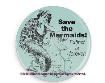 Funny Gift Save the Mermaids Extinct is forever Funny Fridge Magnet for Mermaid Fans
