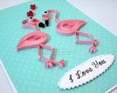 Paper Quilled I Love You Flamingoes Card, In stock, READY to SHIP