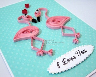 Paper Quilled, I Love You, Pink Flamingo Card, In stock, READY to SHIP