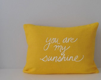 Pillow Cover - You are my Sunshine - 12 x 16 inches - Choose your fabric and ink color - Accent Pillow