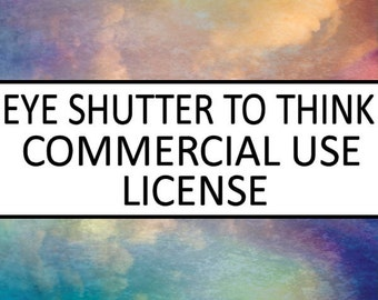 Commercial Use License - Legal Agreement - Eye Shutter to Think Photography