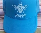 Bee Happy trucker hat/Turquoise/Bee Happy hat/ farmer/Unisex/gardener/ Bee Keeping/ Bees/ athletic wear/homesteading/inspirational/surfer/