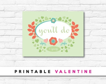 You'll Do (I guess) Funny Valentine Card | Printable Valentine Card | Anti-Valentine