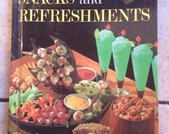1963 Better Homes and Gardens Snacks and Refreshments Recipes Cookbook Book
