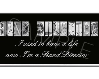 BAND DIRECTOR  Inspirational Plaque black & white letter art