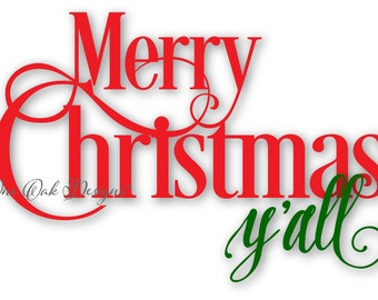 Merry Christmas Yall SVG File / PDF / dxf / png / jpg / ai / eps for Cameo V2 V3 / Cricut and other Electronic Cutters