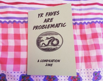 Yr Faves Are Problematic compilation zine