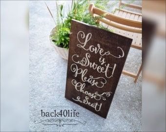 Love is Sweet - Please Choose a Seat Wedding Engraved Wood Sign (W-061)