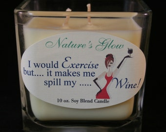 Funny Candle - Candle With Quote - Message Candle - Wine Quotes - Exercise Quotes - Wine Candle - Container Candle - Funny Gift - Soy Candle
