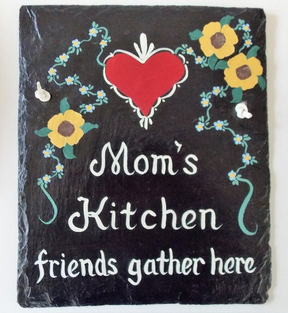 Mommas Kitchen: Mom's Kitchen Friends Gather Here Slate Hand By ArtByThePond