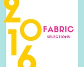 2016 Fabric Selections